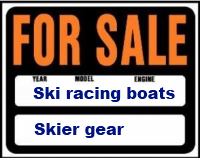 Ski racing boats & gear for sale